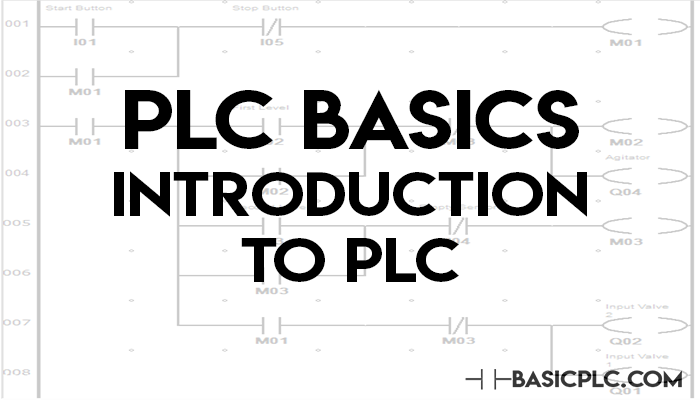 Introduction to Programmable Logic Controls (PLC)